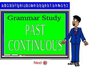 Grammar Study PAST CONTINUOUS