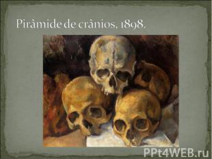 Pirâmide de crânios, 1898.