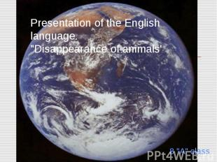 """Presentation of the English language. """"Disappearance of animals'"""