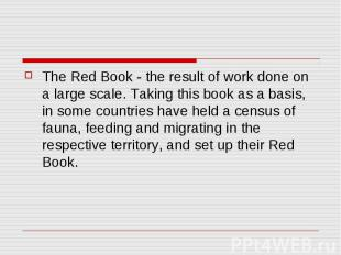 The Red Book - the result of work done on a large scale. Taking this book as a b