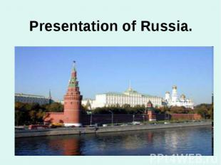 Presentation of Russia.