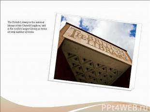 The British Library is the national library of the United Kingdom, and is the wo