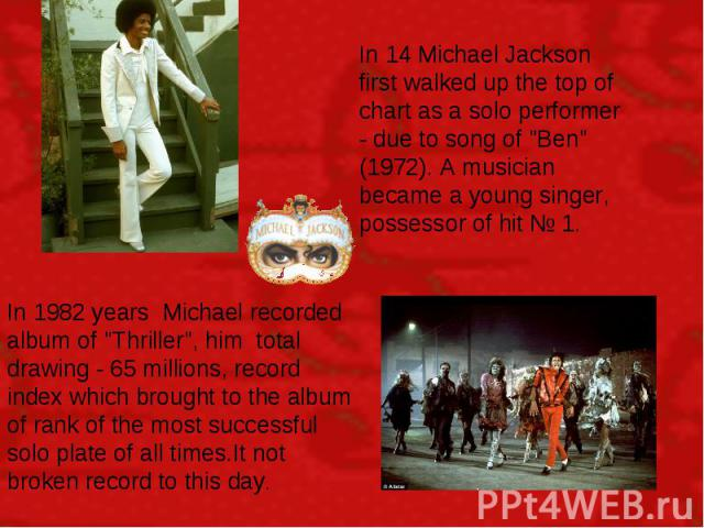 In 14 Michael Jackson first walked up the top of chart as a solo performer - due to song of