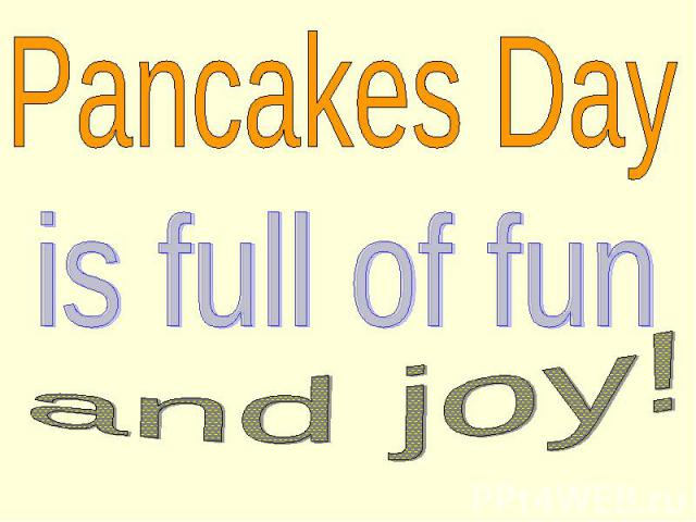 Pancakes Day is full of fun and joy!