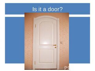 Is it a door?