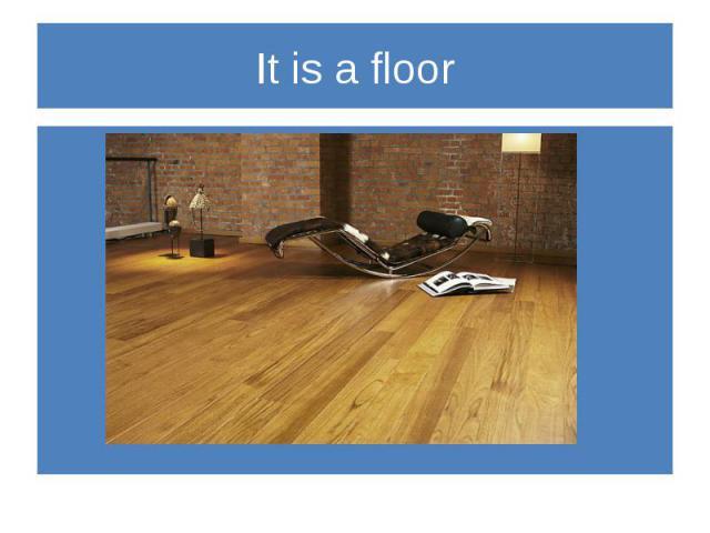 It is a floor