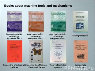 Books about machine tools and mechanisms