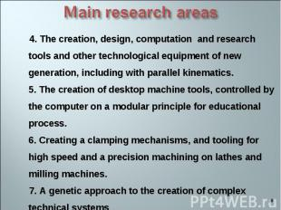 4. The creation, design, computation and research tools and other technological
