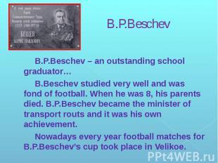 B.P.Beschev B.P.Beschev – an outstanding school graduator… B.Beschev studied ver