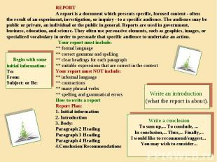 REPORT A report is a document which presents specific, focused content - often t