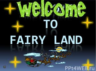 Welcome to Fairy land