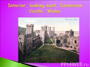Interior, looking east, Carnarvon Castle, Wales