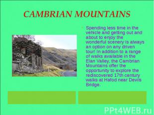 CAMBRIAN MOUNTAINS Spending less time in the vehicle and getting out and about t