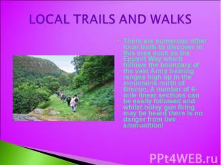 LOCAL TRAILS AND WALKS There are numerous other local trails to discover in this