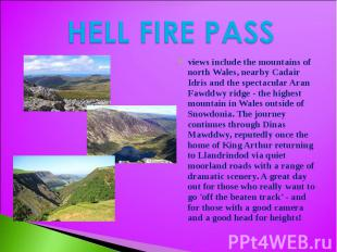 HELL FIRE PASS views include the mountains of north Wales, nearby Cadair Idris a