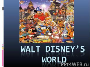 Walt Disney's World Учитель Моу СОШ №12 г.Новоалтайска Лукинец О.В.