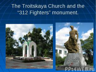 """The Troitskaya Church and the """"312 Fighters"""" monument."""