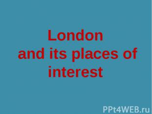 London and its places of interest