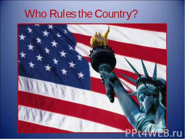 Who Rules the Country?