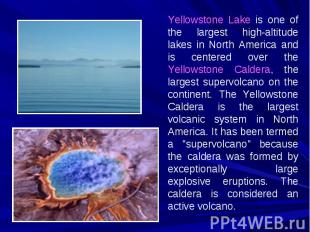 Yellowstone Lake is one of the largest high-altitude lakes in North America and