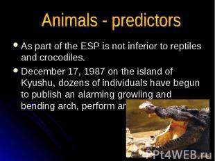 Animals - predictors As part of the ESP is not inferior to reptiles and crocodil