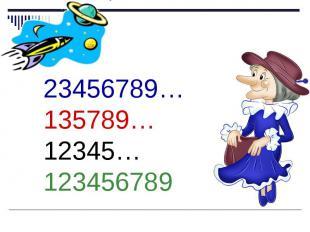 23456789… 135789… 12345… 123456789