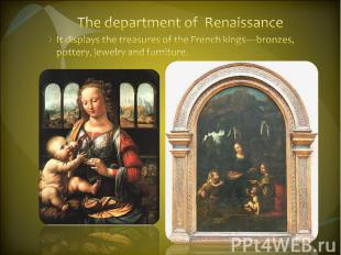 The department of Renaissance It displays the treasures of the French kings—bron