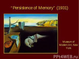 """Persistence of Memory"" (1931) Museum of Modern Art, New York"