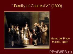 """Family of Charles IV"" (1800) Museo del Prado Madrid, Spain"