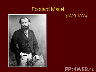 Edouard Manet (1823-1883)
