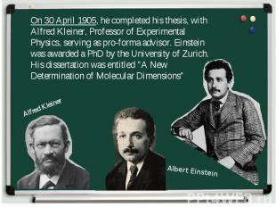 On 30 April 1905, he completed his thesis, with Alfred Kleiner, Professor of Exp