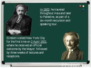 In 1922, he traveled throughout Asia and later to Palestine, as part of a six-mo