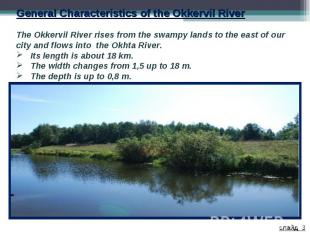 General Characteristics of the Okkervil River The Okkervil River rises from the