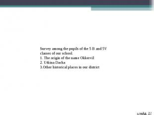 Survey among the pupils of the 5 B and 5V classes of our school. 1. The origin o