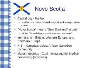 Novo Scotia Capital city - Halifax Halifax is an international seaport and trans