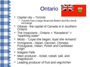 Ontario Capital city – Toronto Toronto has a large financial district and the st