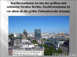 Kurfürstendamm ist eine der größten und schönsten Straßen Berlins. Kurfürstendam