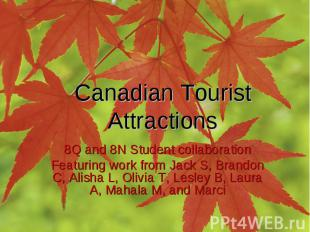 Canadian Tourist Attractions 8Q and 8N Student collaboration Featuring work from