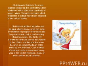 Christmas is Britain is the most popular holiday and is characterized by traditi