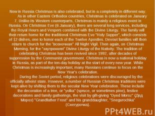 Now in Russia Christmas is also celebrated, but in a completely in different way