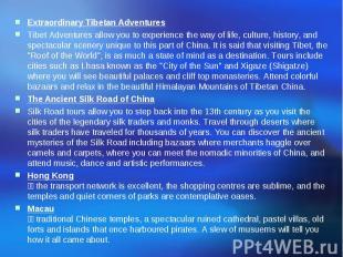 Extraordinary Tibetan Adventures Tibet Adventures allow you to experience the wa