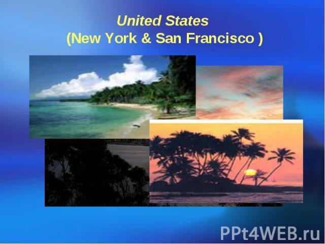 United States (New York & San Francisco )