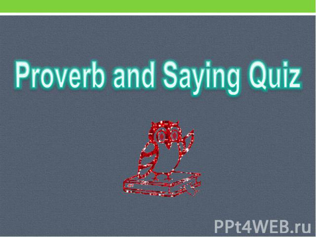 Proverb and Saying Quiz