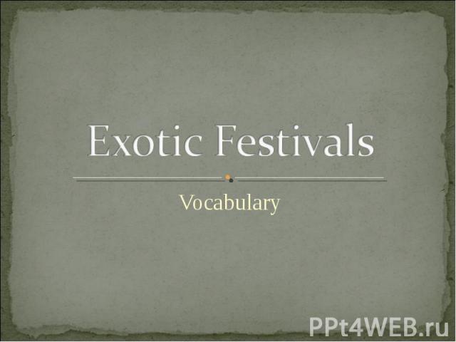 Exotic Festivals Vocabulary