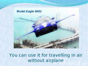 Model Eagle N001 You can use it for travelling in air without airplane