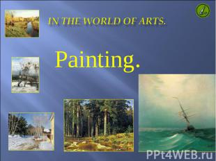 In the World of arts. Painting.