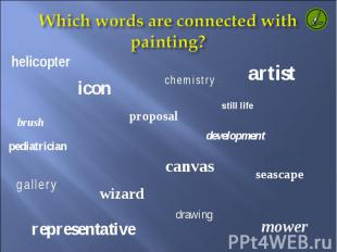 Which words are connected with painting?