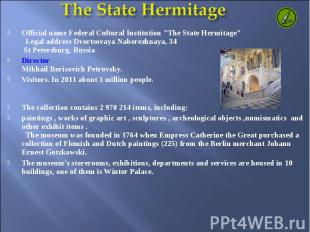 "The State HermitageOfficial name Federal Cultural Institution ""The State Hermita"