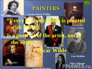 "PAINTERS ""Every portrait which is painted with feeling, is a portrait of the art"