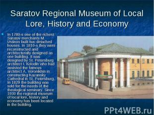 Saratov Regional Museum of Local Lore, History and Economy In 1780-s one of the